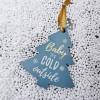Στολίδι Baby It's Cold Outside